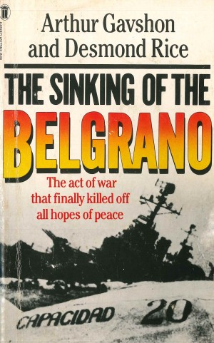 Sinking of the Belgrano, the inspiration for the play - Book Cover
