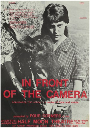 In Front of the Camera - series of films and events presented by Four Corners at Half Moon Theatre, Alie Street