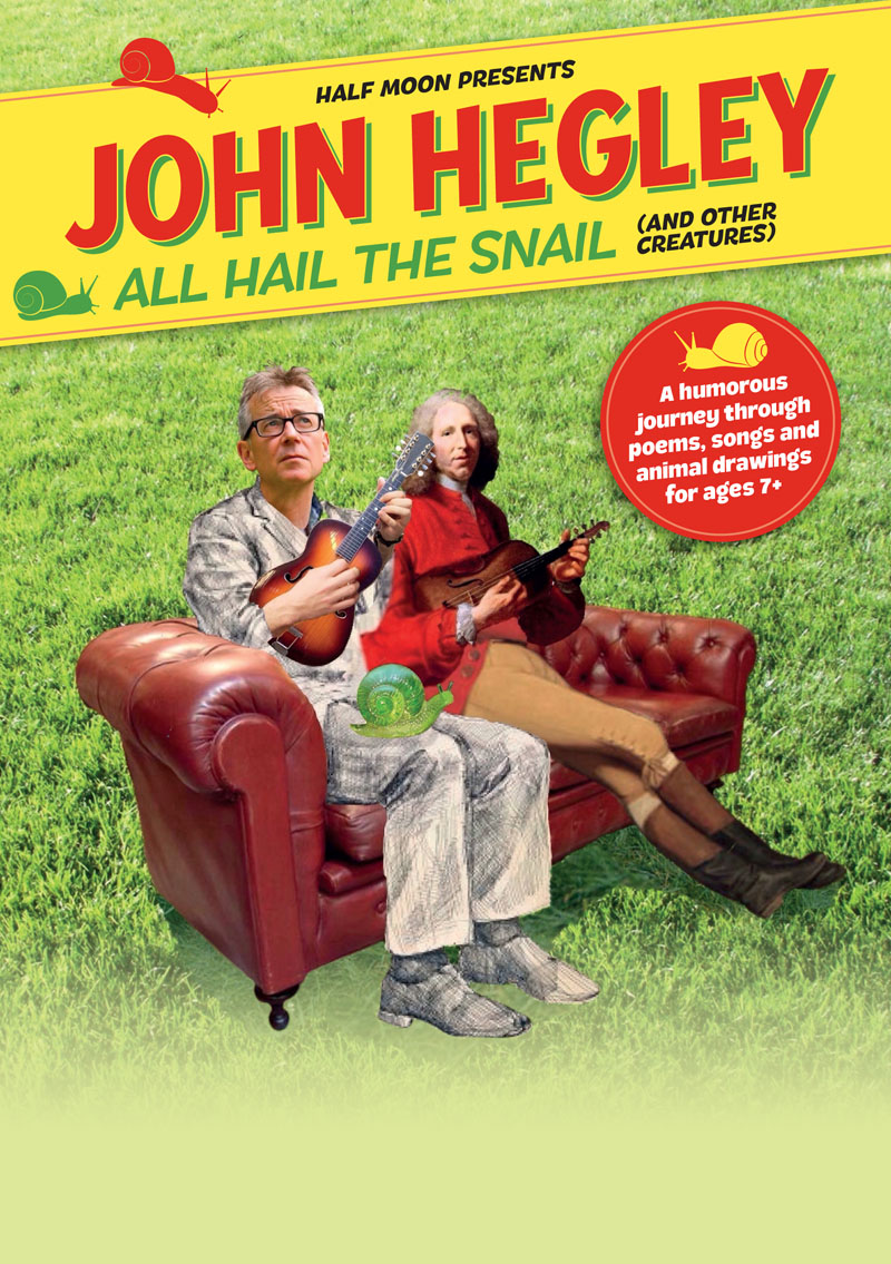 John Hegley: All Hail the Snail (and other creatures) flyer