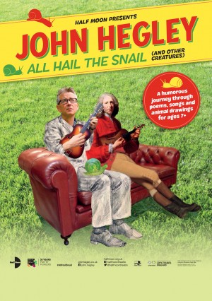 John Hegley: All Hail the Snail (and other creatures) poster